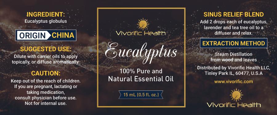 Eucalyptus Essential Oil - Vivorific Health LLC -